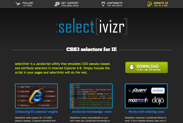 Selectivizr   CSS3 pseudo class and attribute selectors for IE 6 8
